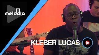 Kleber Lucas - Vou Deixar na Cruz - Melodia Ao Vivo