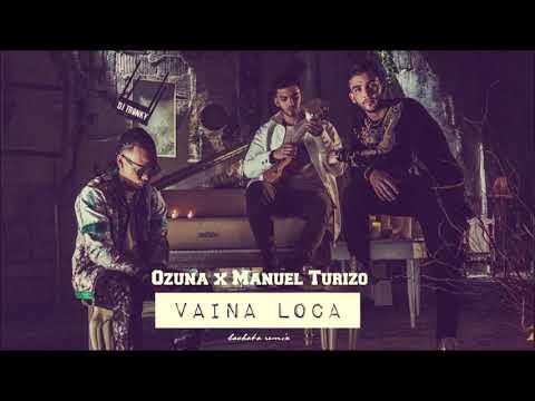 Ozuna X Manuel Turizo - Vaina Loca (DJ Tronky Bachata Remix)