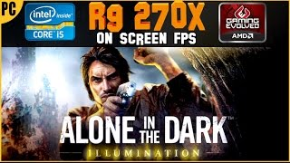 Alone In The Dark: Illumination - i5 4590 / R9 270x