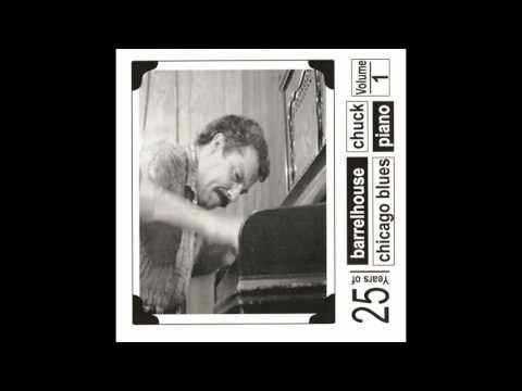 Barrelhouse Chuck - 25 Years Of Barrelhouse Chicago Blues Piano Vol 1