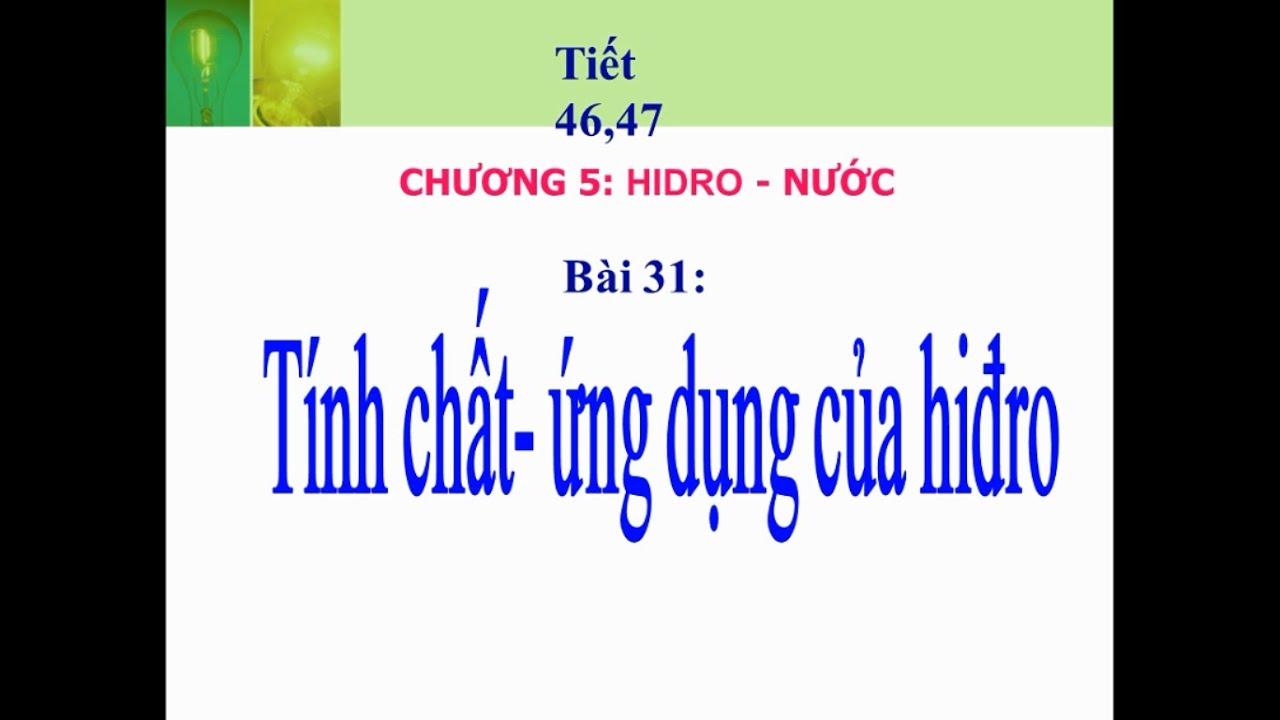 Bài 48 tính chất ứng dụng của Hidro (Hóa 8 thầy Nam THCS An Hòa)