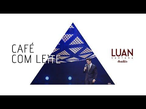 Luan Santana - Café com leite (DVD Luan Santana Acústico)