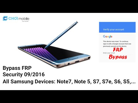 08-2016   Bypass FRP/Google Account All Samsung Devices : Galaxy Note7, S7 edge,...   ChoiMobile.VN