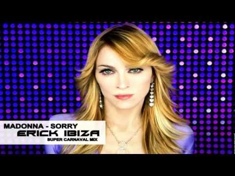 Madonna Sorry (Erick Ibiza Super Carnaval Mix)