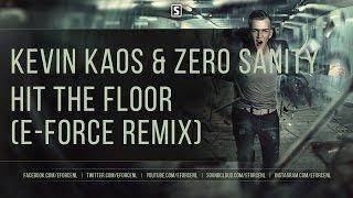 Kevin Kaos & Zero Sanity - Hit the Floor (E-Force Remix)