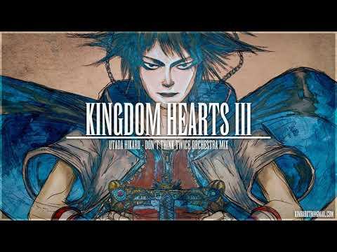 Kingdom Hearts III - Utada Hikaru - Don't Think Twice Orchestra MIX