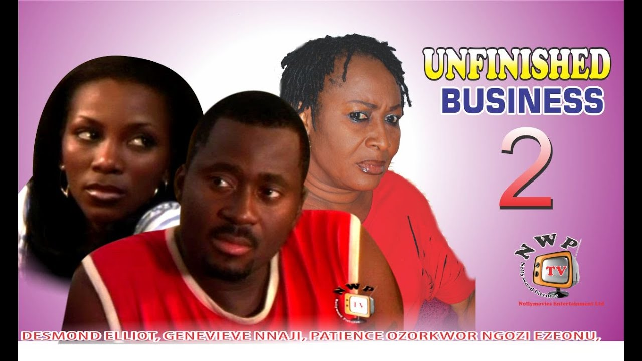 Download Unfinished Business 2    - Nigerian Nollywood Movie