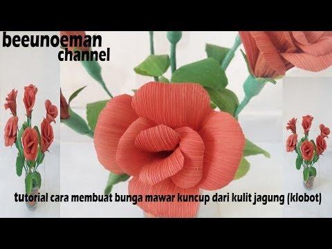 Tutorial Cara Membuat Bunga Mawar Kuncup Dari Kulit Jagung Klobot Rose Flowers Youtube