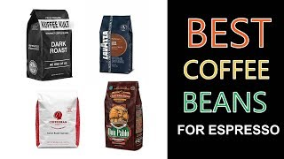 Best Coffee Beans for Espresso 2019