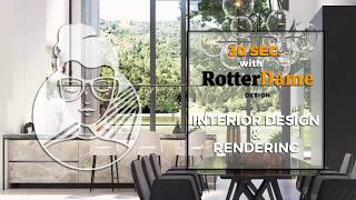30 SEC. with RotterDame Design - Interior Design and Rendering