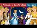 La Princesse à la  Cape Forestière   Histoire Pour S'endormir   Contes De Fées Français