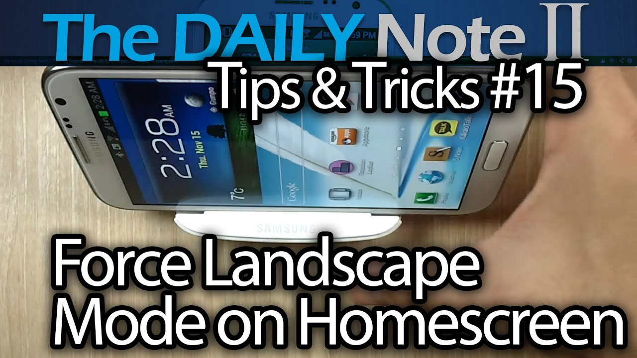 Samsung galaxy note 2 tips tricks episode 15 force landscape samsung galaxy note 2 tips tricks episode 15 force landscape mode on home screenlock screen youtube ccuart Image collections