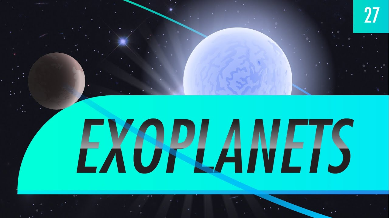 Exoplanets: Crash Course Astronomy #27