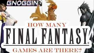 How Many Final Fantasy Games are There? | Gnoggin