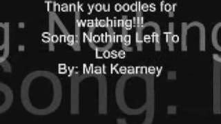 Nothing Left To Lose Lyrics- Mat Kearney