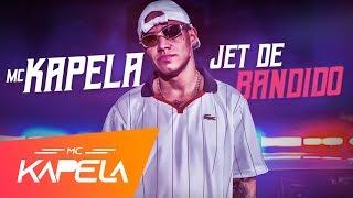 MC Kapela - Jet de Bandido (Lyric Video) DJ Oreia