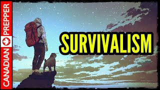 What is Survivalism? Prepping for Collapse