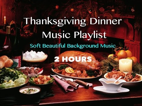 2 HOURS Thanksgiving Dinner Music Playlist 2014- Soft Beautiful Music for Brunch, Dinner