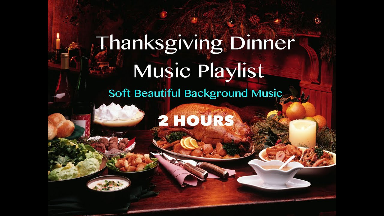 2 HOURS Thanksgiving Dinner Music Playlist 2014 Soft Beautiful For Brunch
