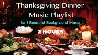 2 HOURS Thanksgiving Dinner Music Playlist 2014- Soft Beautiful Music for Brunch, Dinner