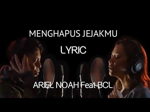 bcl-feat-ariel-noah-menghapus-jejakmu-(lirik)