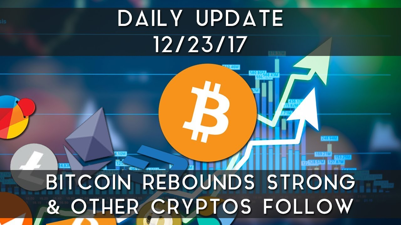 daily-update-12-23-17-bitcoin-rebounds-strong-after-sell-off