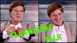Robert Redford - on how he really felt (feel) about being a sex symbol