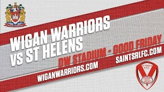 Wigan v Saints Good Friday Showdown - Are You Ready?