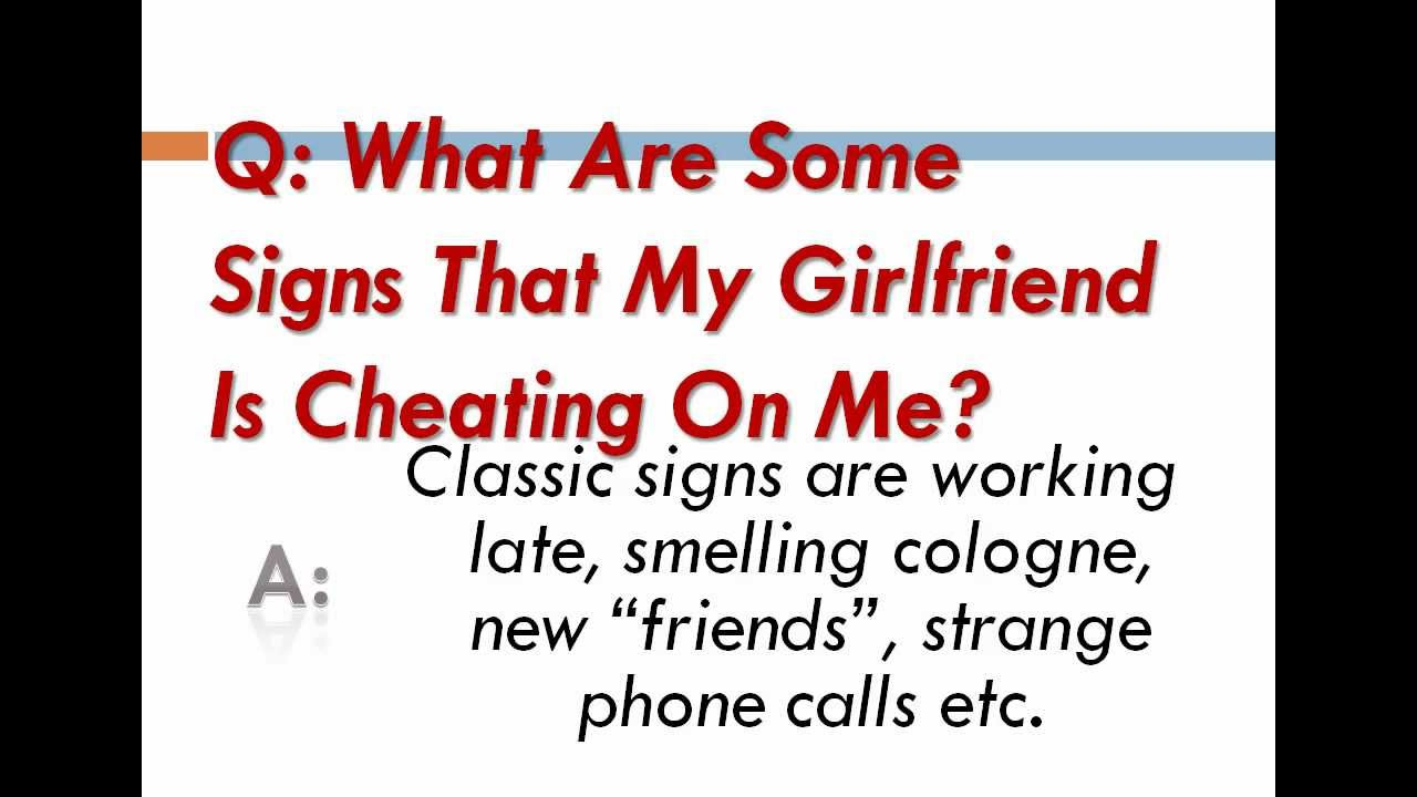 Signs ur girlfriend is cheating