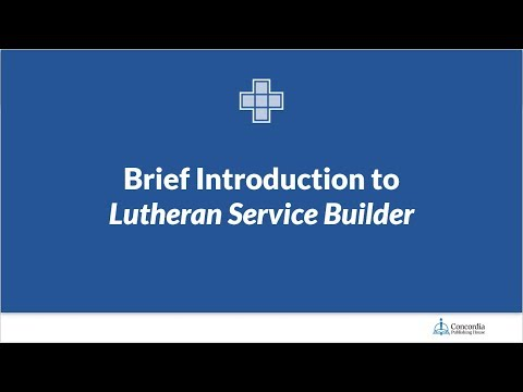 Lutheran Service Builder Overview