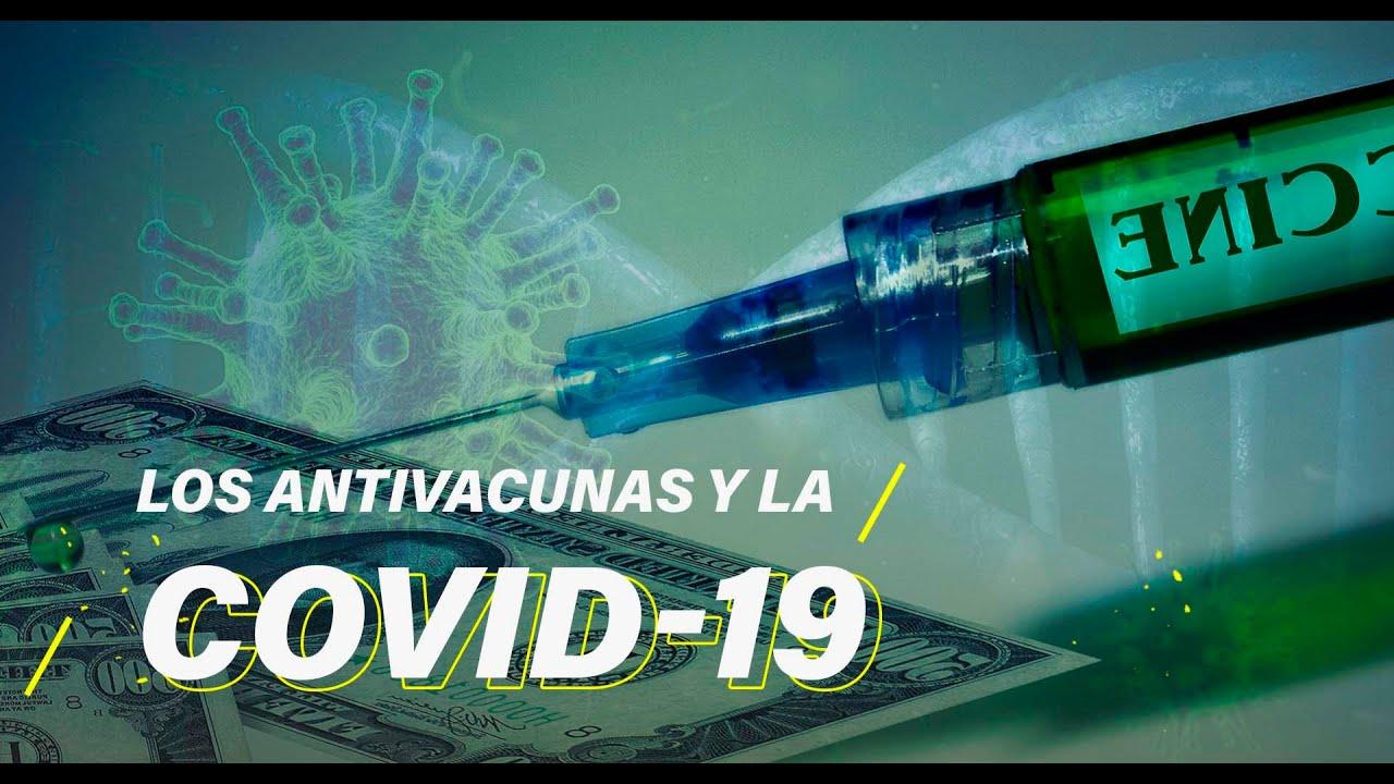 Los dos desafíos de la vacunación: los antivacunas y la COVID-19