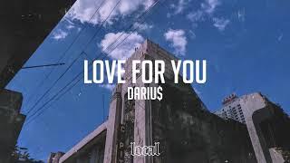 Darius - Love for You (prod. Reigh)