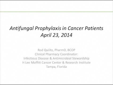 Antifungal Prophylaxis in Cancer Patients - Rod Quiltz, PharmD