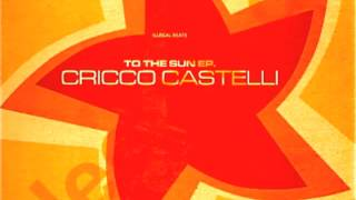 Cricco Castelli: Everybody to the Sun