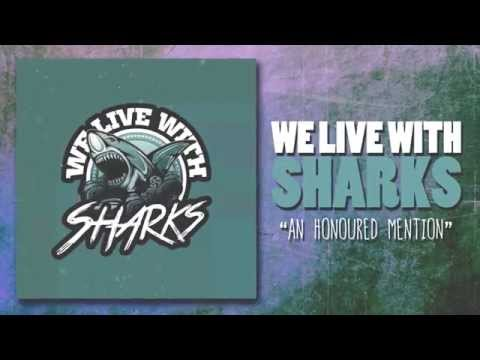 We Live With Sharks - An Honoured Mention (Official Lyric Video)