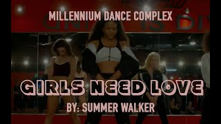 Girls Need Love | Summer Walker | Millennium Dance Complex
