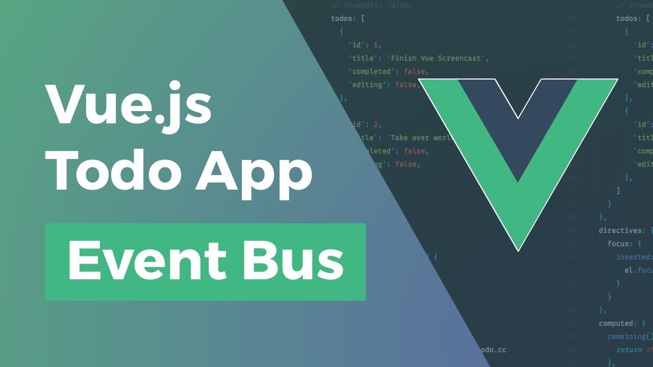 Vue js Todo App - Event Bus - Part 3