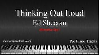 Thinking Out Loud (Alternative Key) - Ed Sheeran Piano Accompaniment  Karaoke/Backing Track