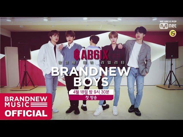 AB6IX(에이비식스) REALITY SHOW 'BRANDNEWBOYS' TEASER