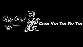Ukulele Cover - Chới Với Tôi Ru Tôi - Ukulele Viet