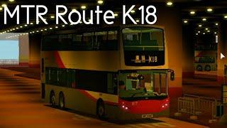 [4x] MTR Route K18 POV | Roblox