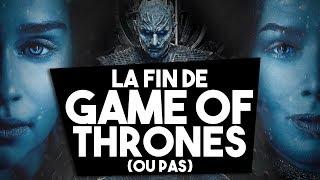 LA FIN DE GAME OF THRONES (OU PAS)