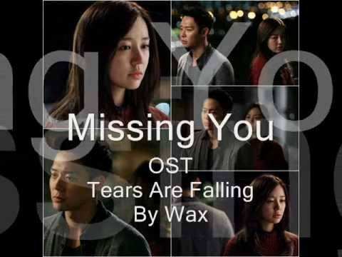 I Miss You / Missing You OST Tears are Falling by Wax (With On-screen )