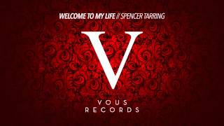 Spencer Tarring - Welcome to my Life (Original Mix)