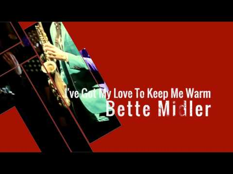 Ive Got My Love To Keep Me Warm Bette Midler MIDI Karaoke Backing Trac