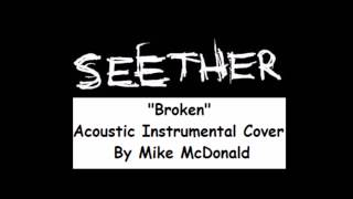 Seether - Broken (Acoustic Instrumental Cover)