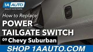 How to Replace Install Power Tailgate Switch 2009 Chevy Suburban Buy Parts at 1AAuto.com