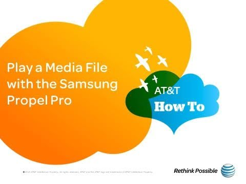 Play a Media File with the Samsung Propel Pro: AT&T How To Video Series