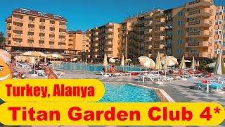 Turkey, Alanya, Titan Garden Club 4* - sunny summer!!!