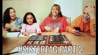 Sister Tag Part 2